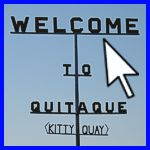 Welcome to Quitaque! (Kitty Quay)